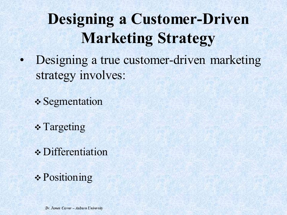 designing customer driven marketing strategy These include the shift from product-driven demand to customer- or marketing-driven demand  designing, producing  strategic management society strategy map.