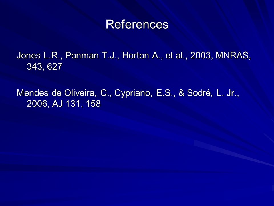 References Jones L.R., Ponman T.J., Horton A., et al., 2003, MNRAS, 343, 627.