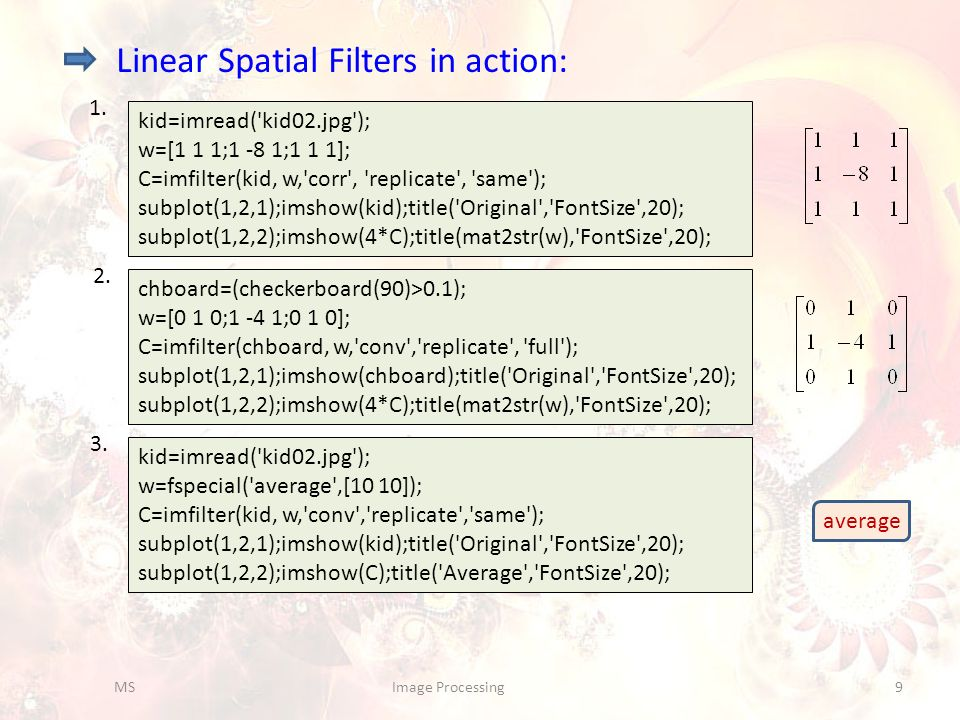 Linear Spatial Filters in action: