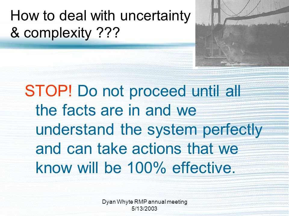 How to deal with uncertainty & complexity