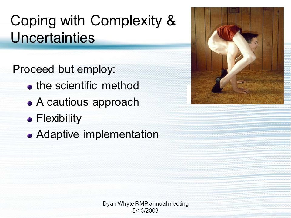 Coping with Complexity & Uncertainties
