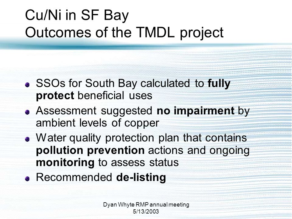 Cu/Ni in SF Bay Outcomes of the TMDL project