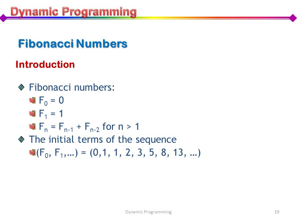 Dynamic Programming Fibonacci Numbers Introduction Fibonacci numbers: