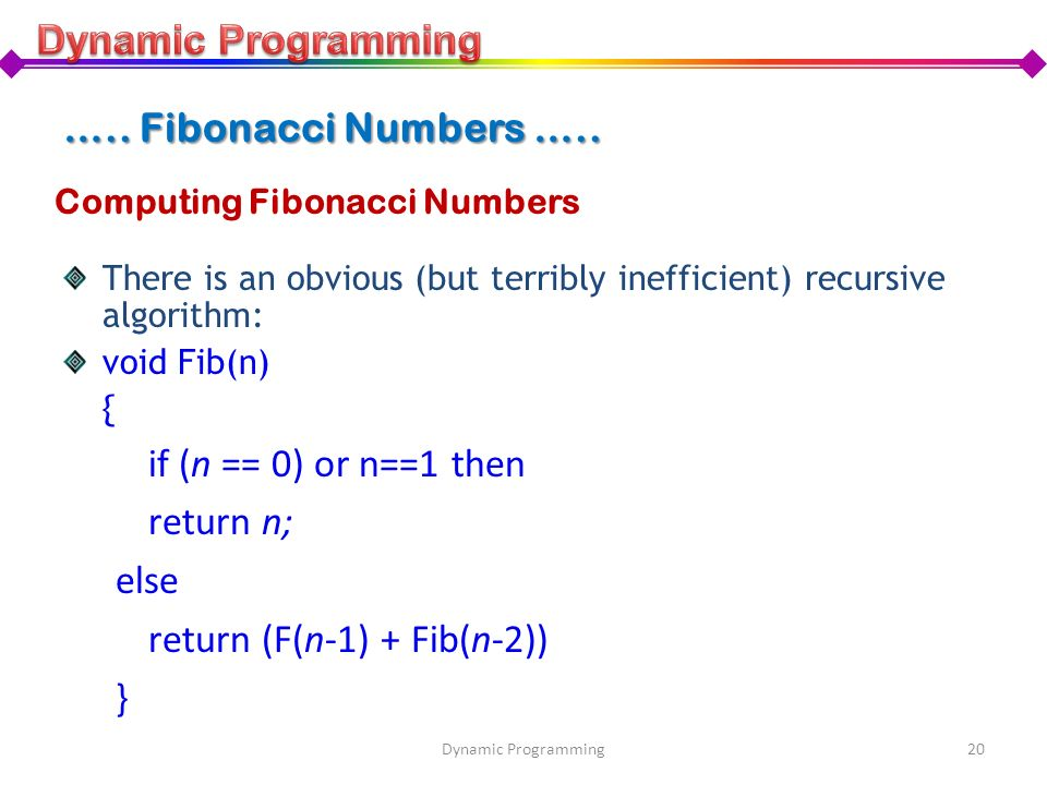 return (F(n-1) + Fib(n-2)) }