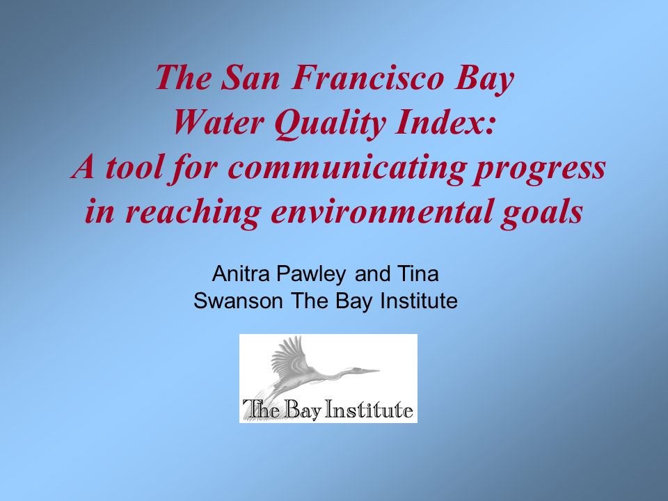 Anitra Pawley and Tina Swanson The Bay Institute