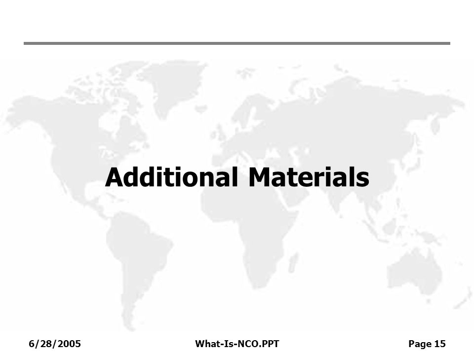 Additional Materials 6/28/2005 What-Is-NCO.PPT