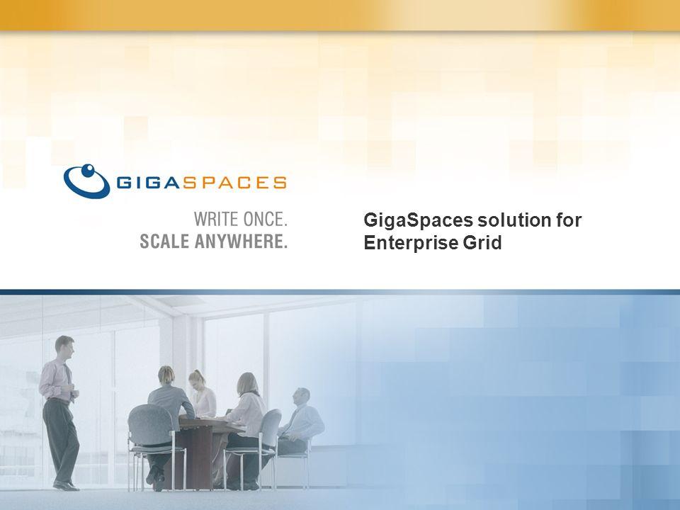 GigaSpaces solution for Enterprise Grid