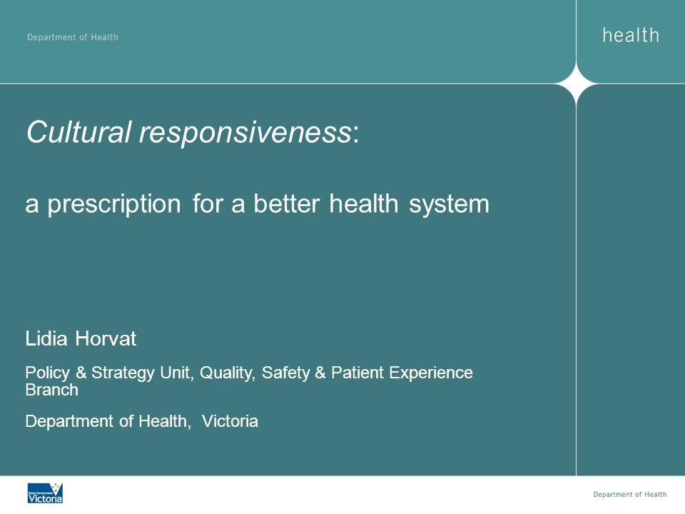Cultural responsiveness: a prescription for a better health system