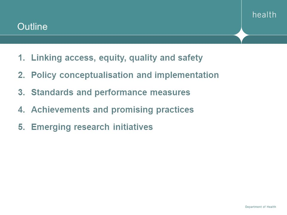 Outline Linking access, equity, quality and safety