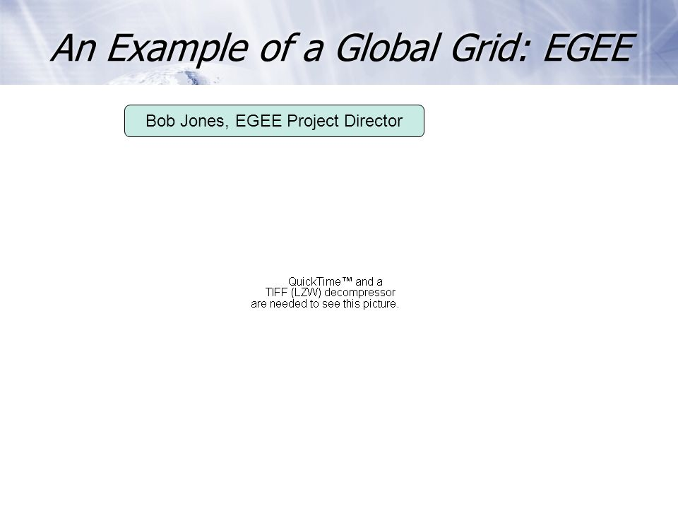 An Example of a Global Grid: EGEE