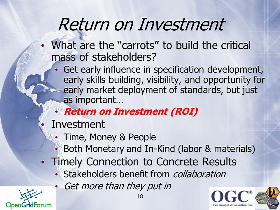 Return on Investment What are the carrots to build the critical mass of stakeholders