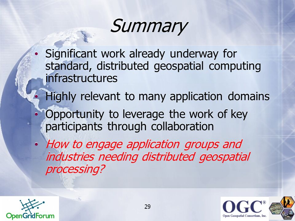 Summary Significant work already underway for standard, distributed geospatial computing infrastructures.