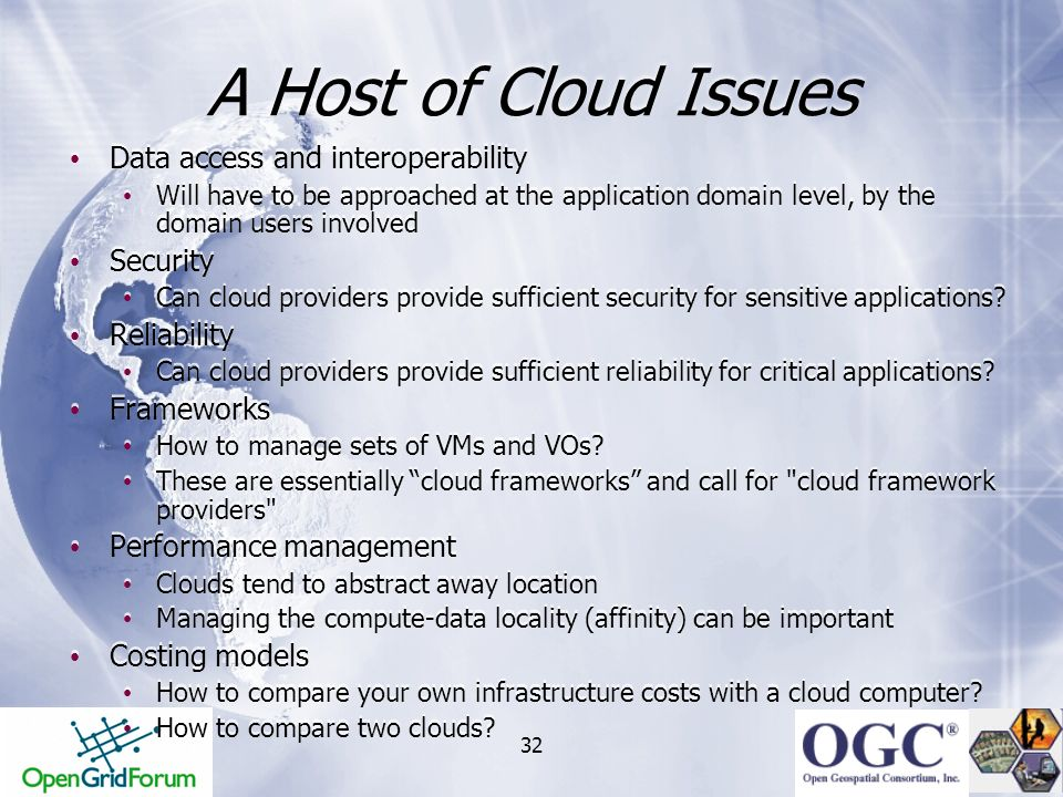 A Host of Cloud Issues Data access and interoperability Security