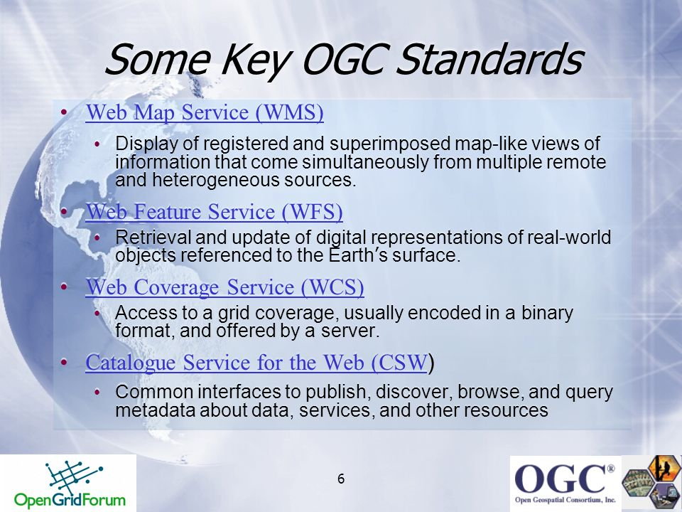 Some Key OGC Standards Web Map Service (WMS) Web Feature Service (WFS)