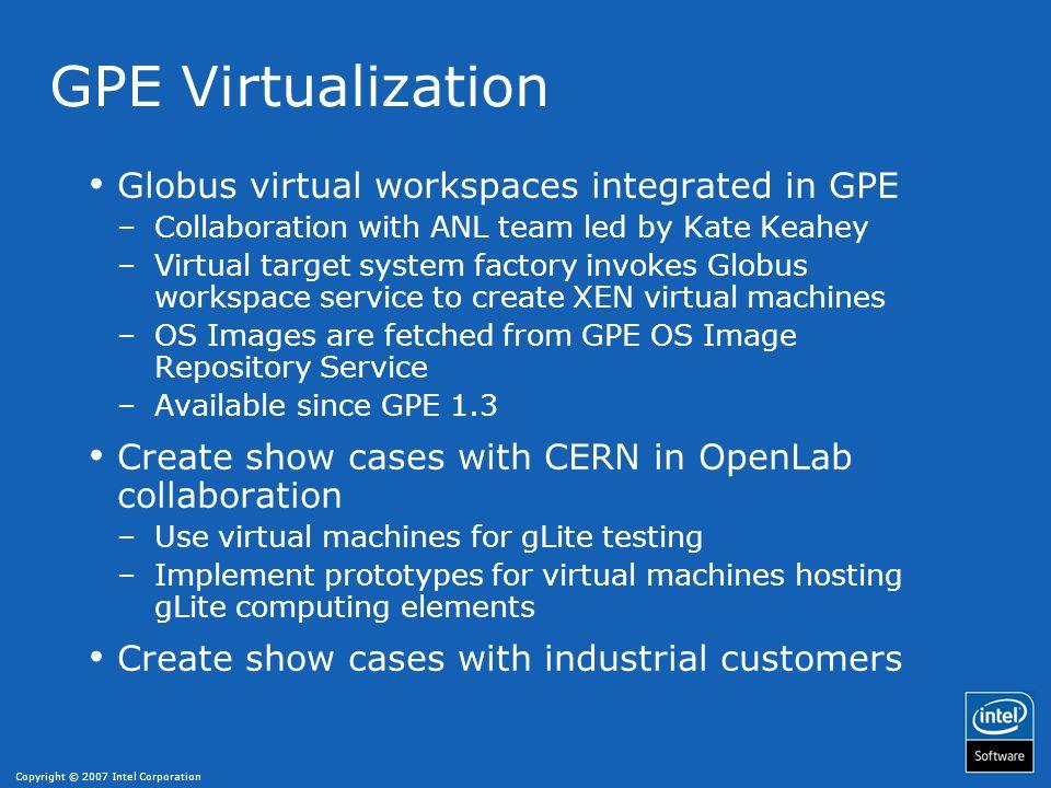 GPE Virtualization Globus virtual workspaces integrated in GPE