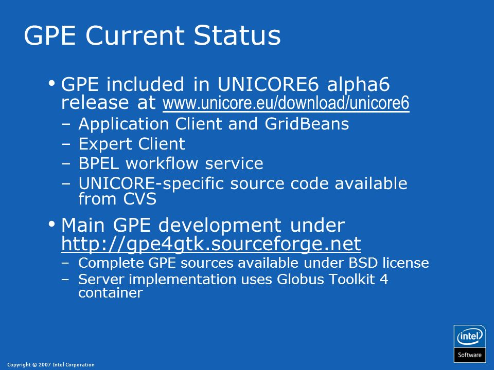 GPE Current Status GPE included in UNICORE6 alpha6 release at www.unicore.eu/download/unicore6. Application Client and GridBeans.