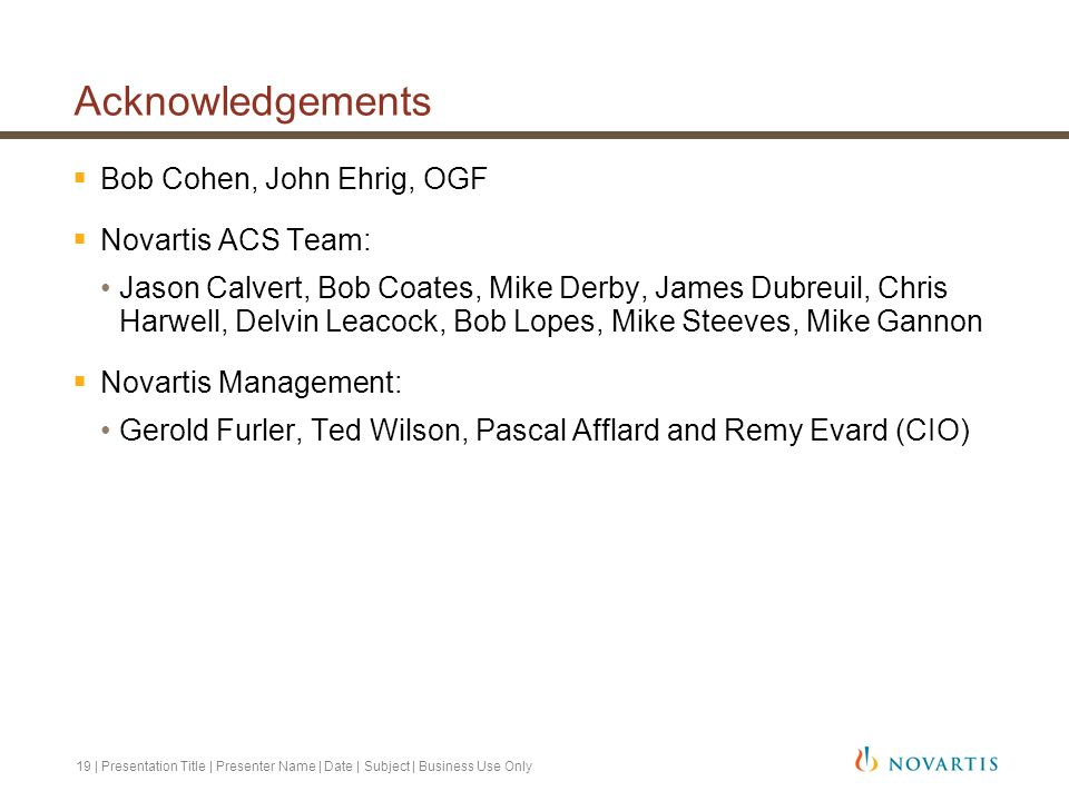 Acknowledgements Bob Cohen, John Ehrig, OGF Novartis ACS Team: