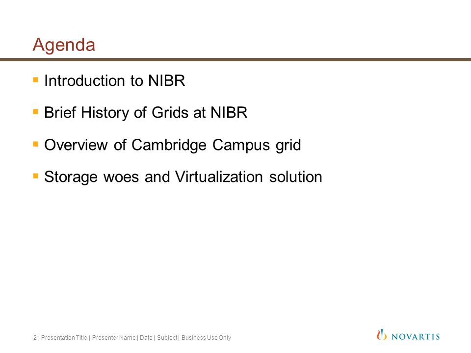 Agenda Introduction to NIBR Brief History of Grids at NIBR