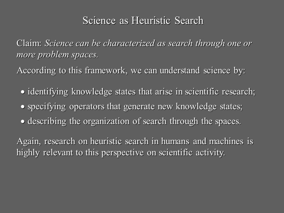 Science as Heuristic Search