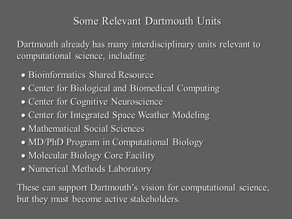 Some Relevant Dartmouth Units