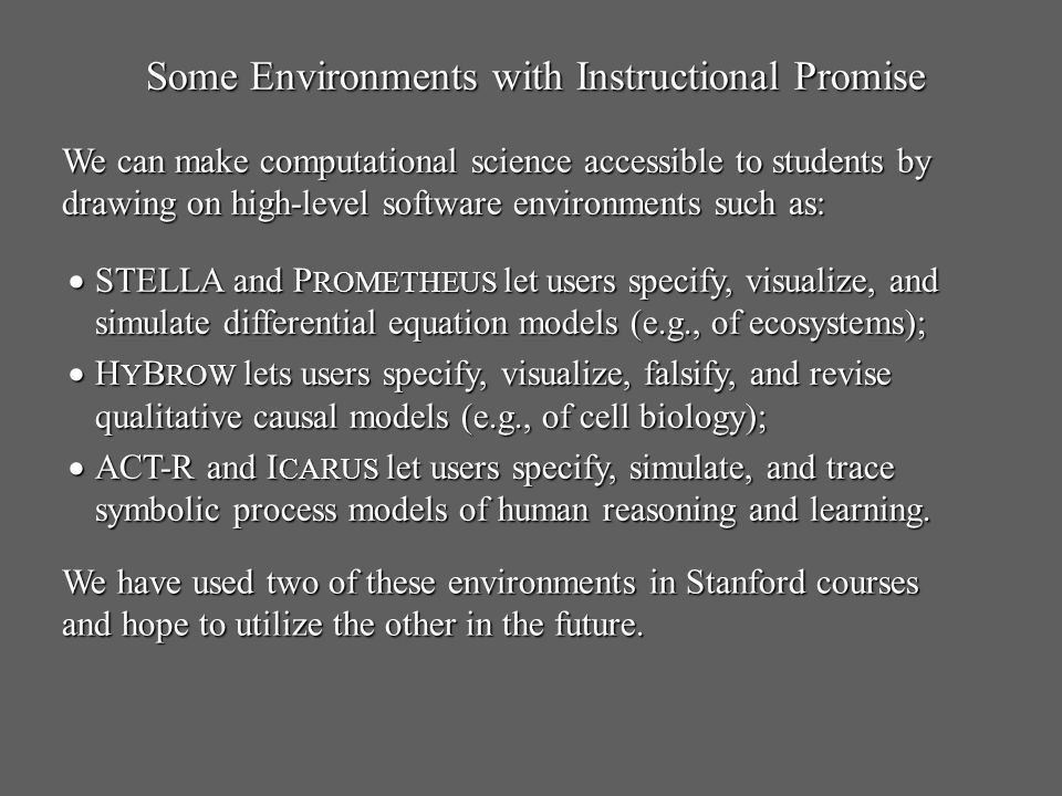 Some Environments with Instructional Promise