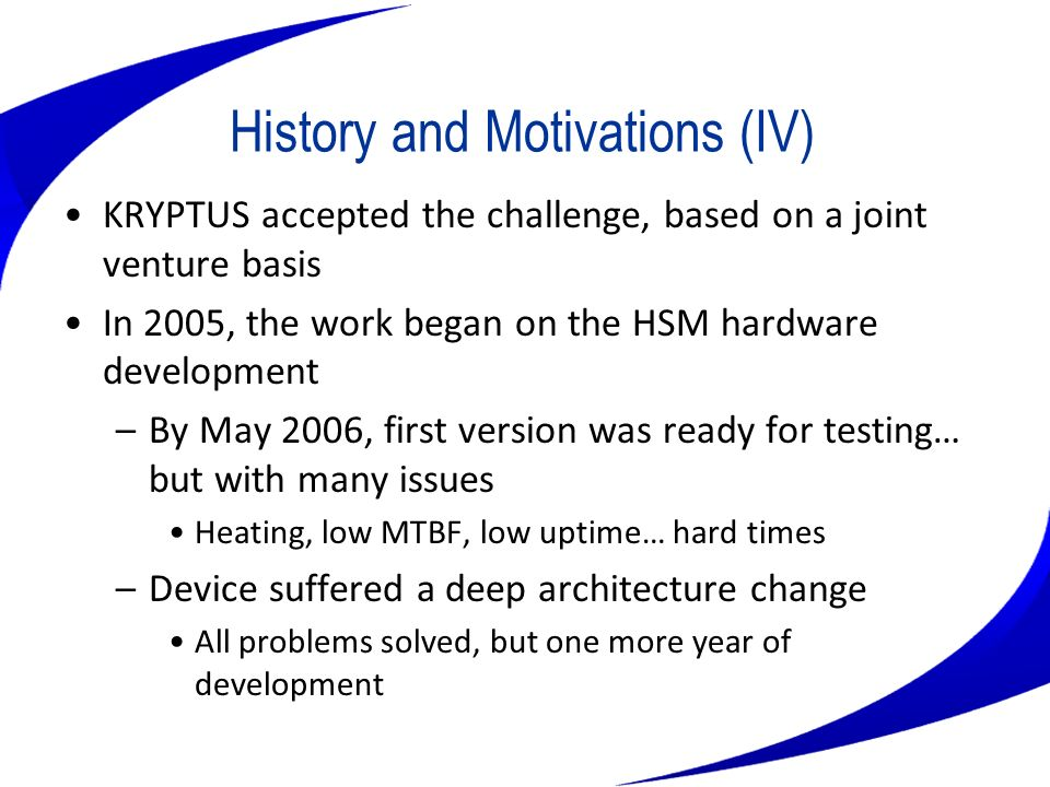 History and Motivations (IV)