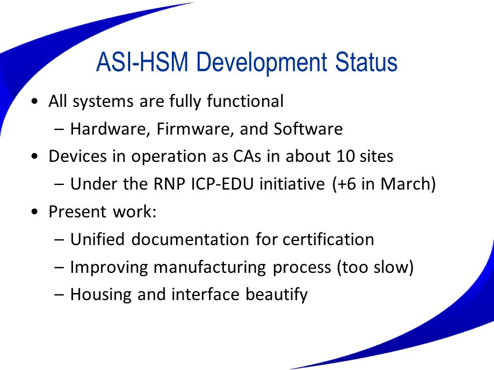 ASI-HSM Development Status