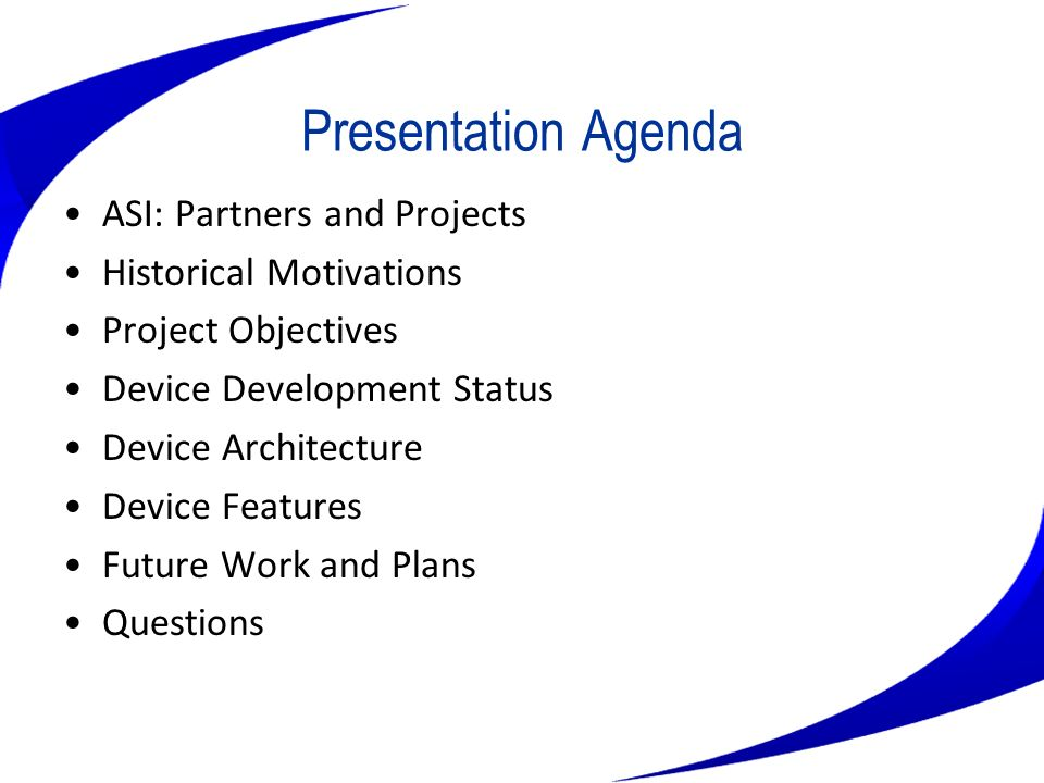 Presentation Agenda ASI: Partners and Projects Historical Motivations