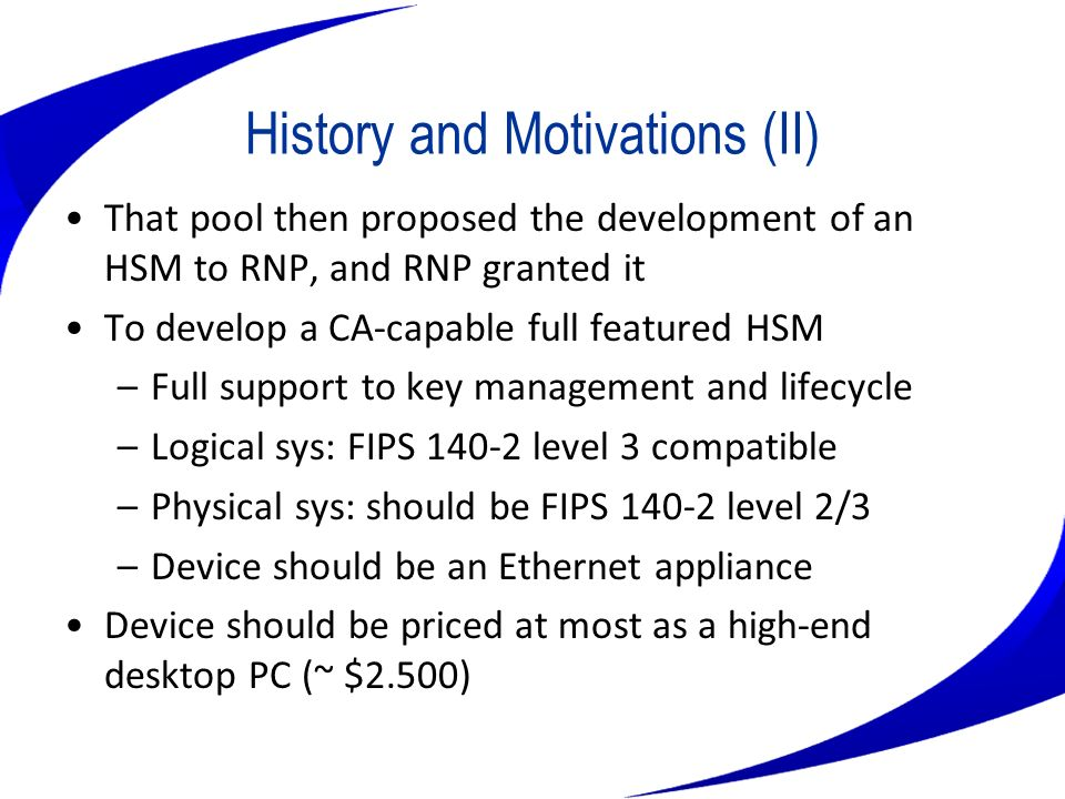History and Motivations (II)