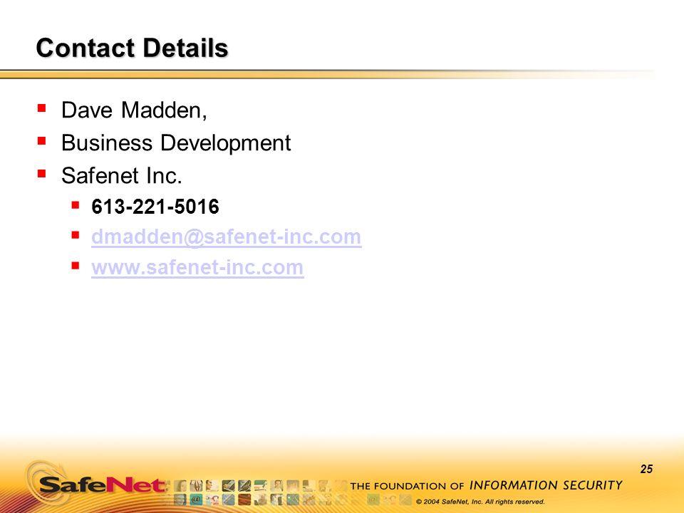 Contact Details Dave Madden, Business Development Safenet Inc.