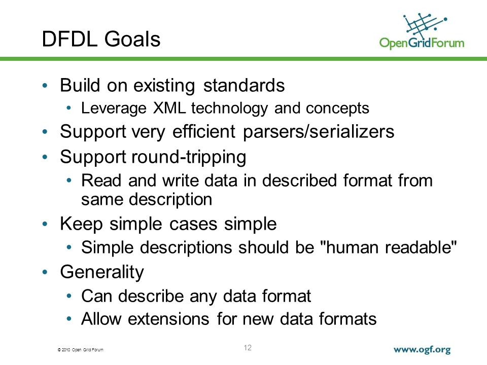 DFDL Goals Build on existing standards