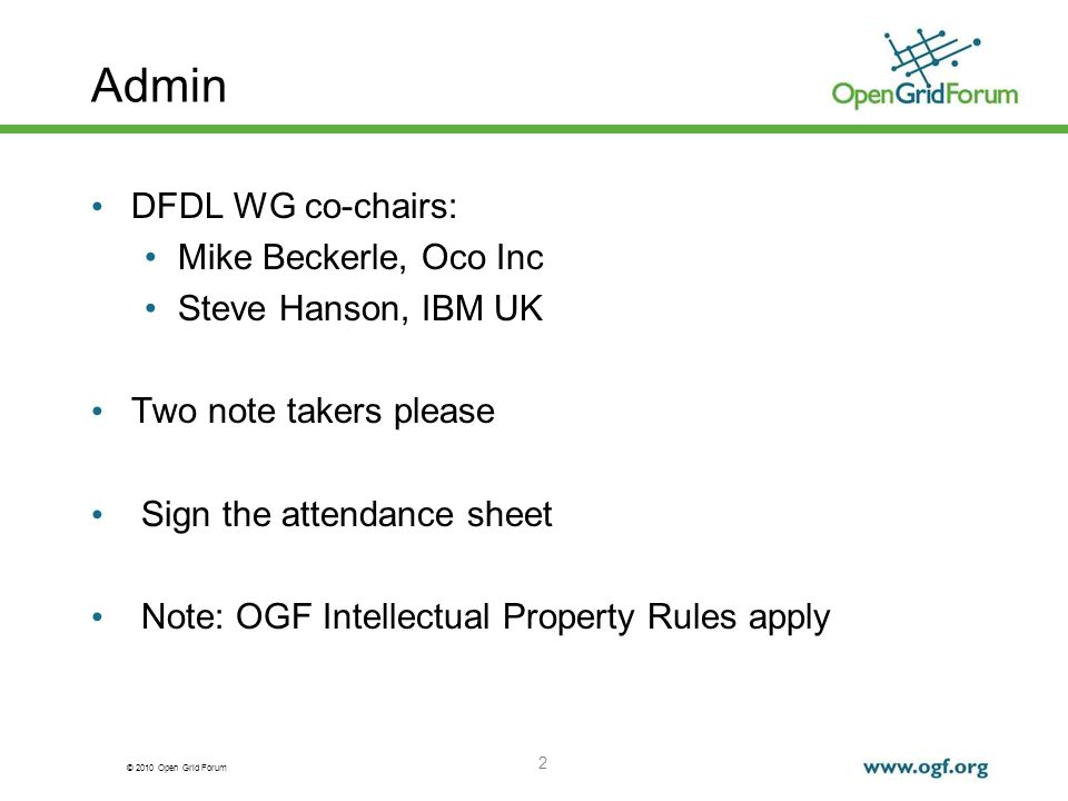 Admin DFDL WG co-chairs: Mike Beckerle, Oco Inc Steve Hanson, IBM UK