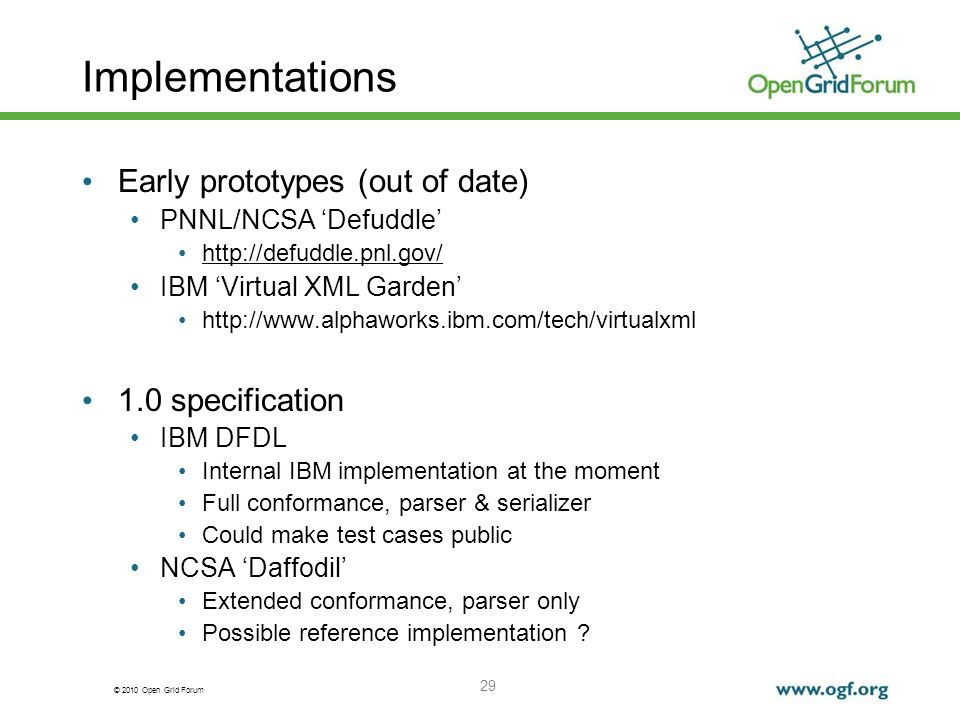 Implementations Early prototypes (out of date) 1.0 specification