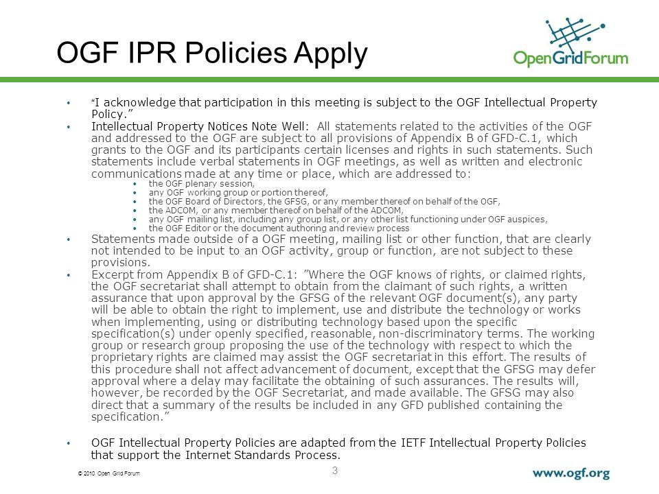 OGF IPR Policies Apply I acknowledge that participation in this meeting is subject to the OGF Intellectual Property Policy.