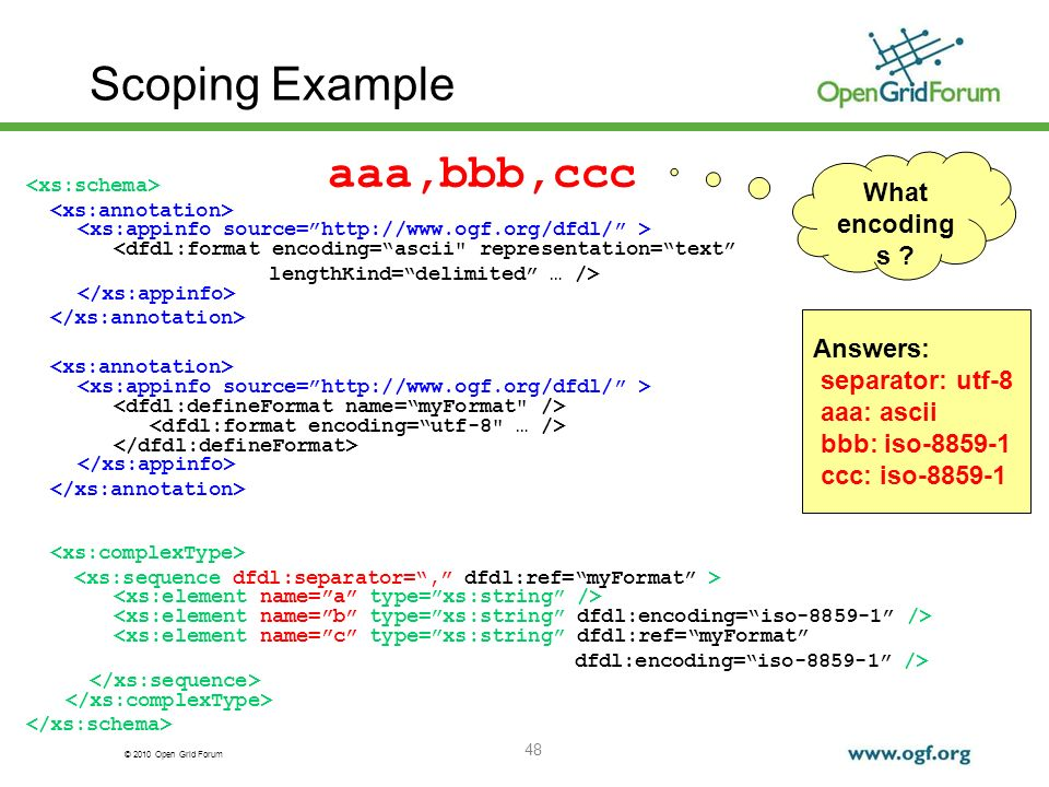 Scoping Example aaa,bbb,ccc What encodings Answers: separator: utf-8