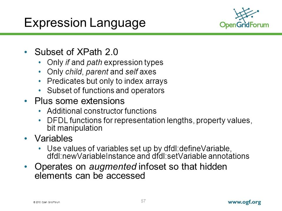 Expression Language Subset of XPath 2.0 Plus some extensions Variables