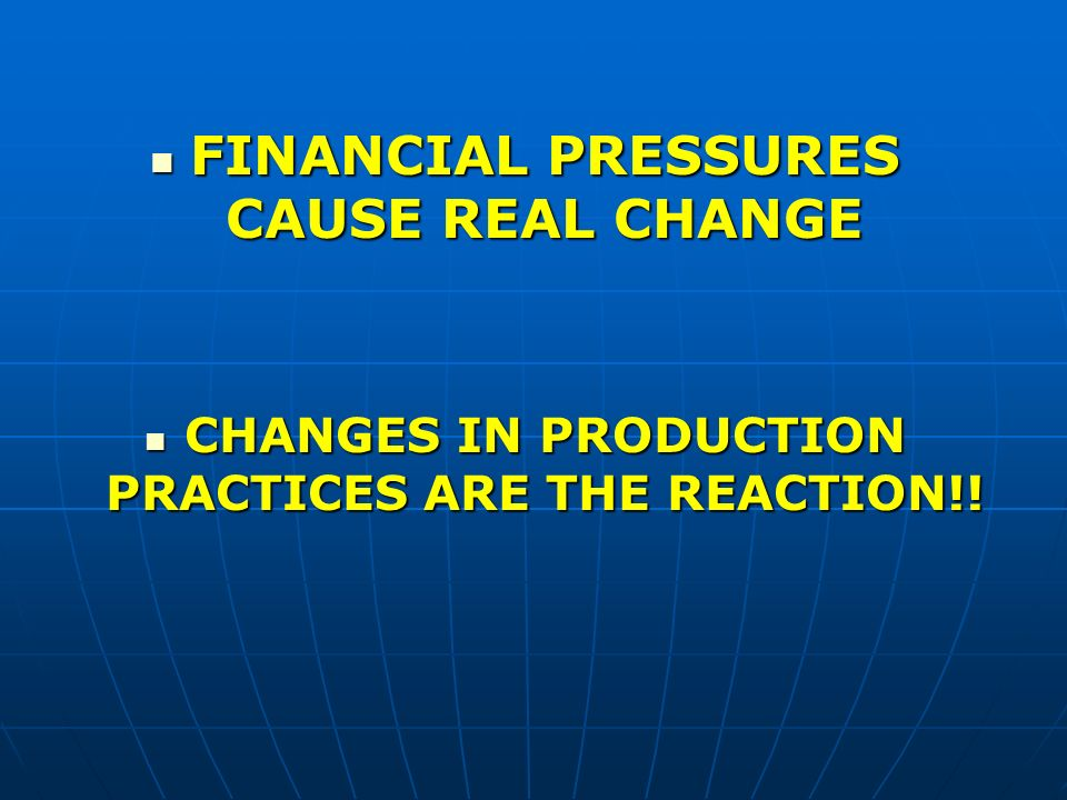 FINANCIAL PRESSURES CAUSE REAL CHANGE