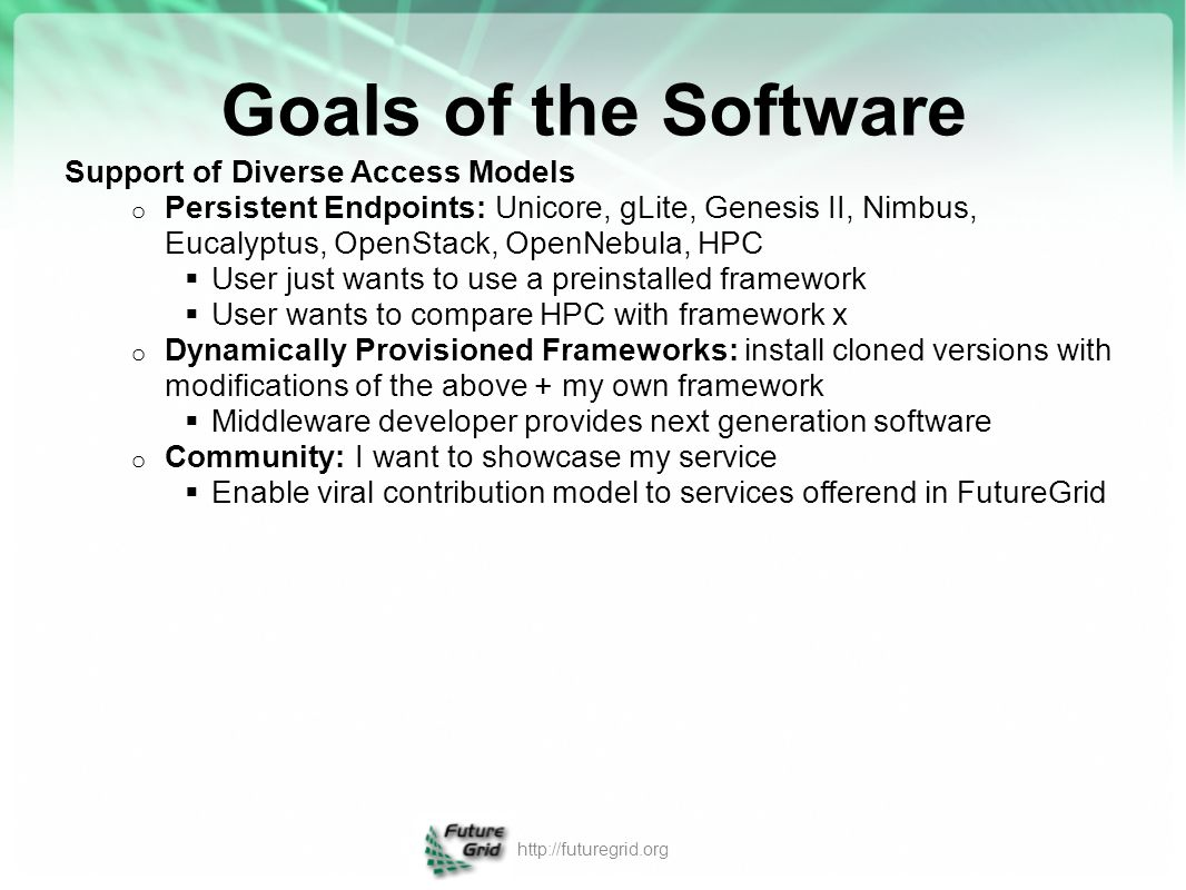 Goals of the Software Support of Diverse Access Models