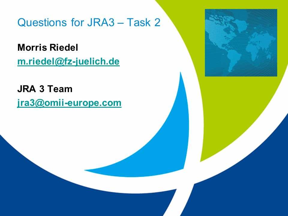 Questions for JRA3 – Task 2
