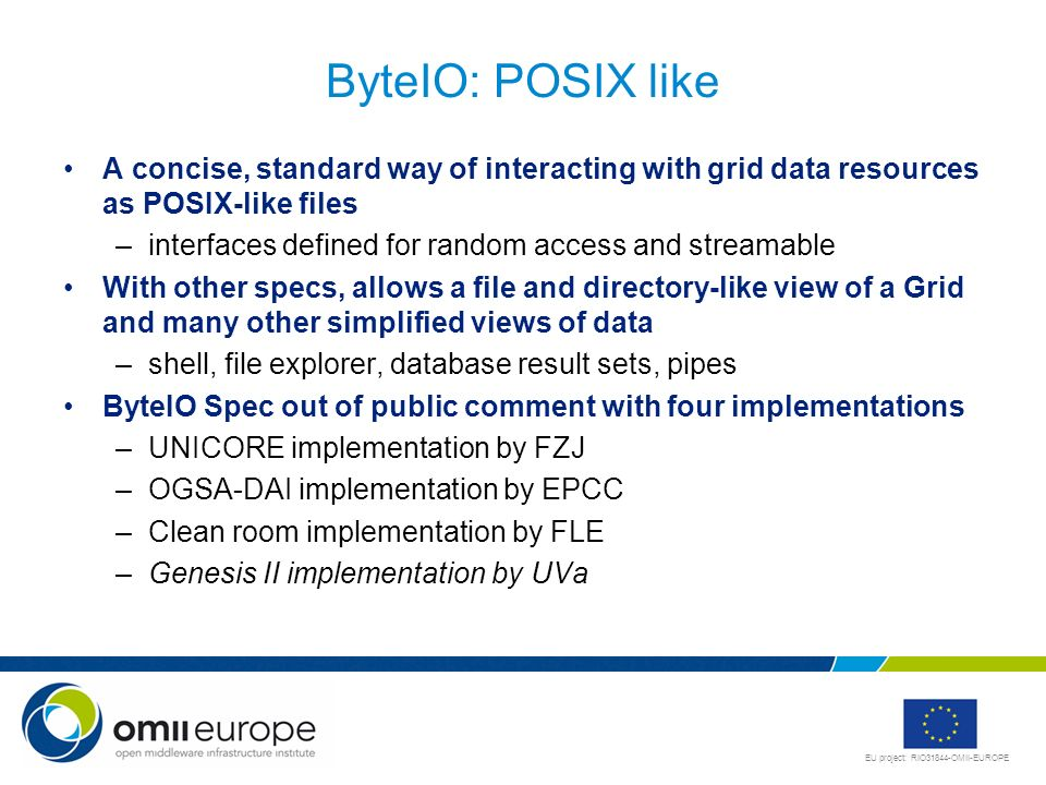ByteIO: POSIX likeA concise, standard way of interacting with grid data resources as POSIX-like files.