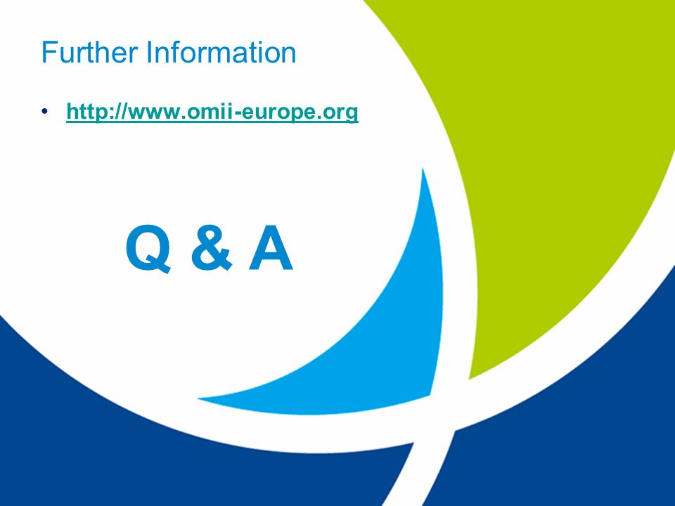 Further Information http://www.omii-europe.org Q & A