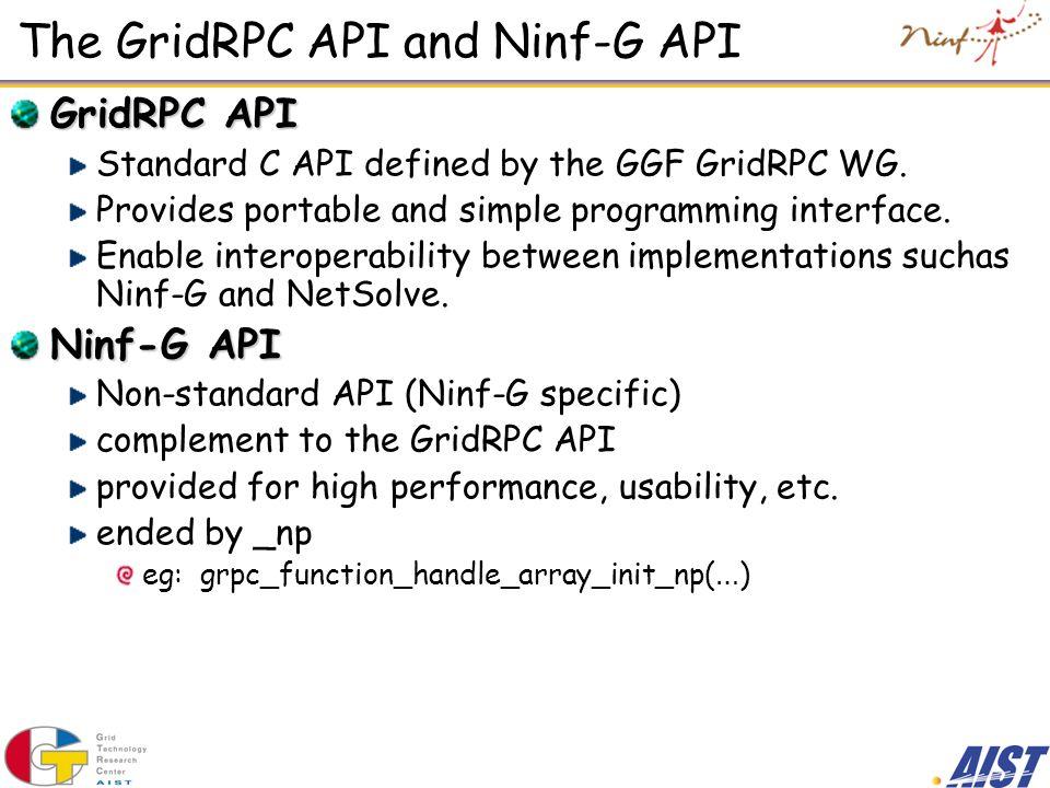 The GridRPC API and Ninf-G API