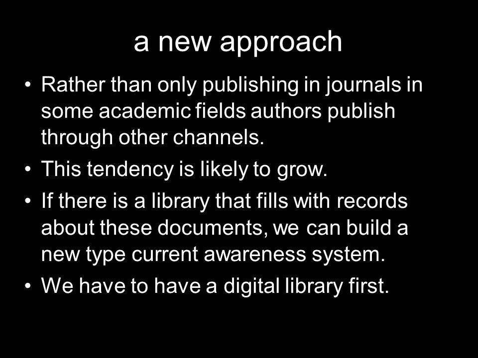 a new approach Rather than only publishing in journals in some academic fields authors publish through other channels.