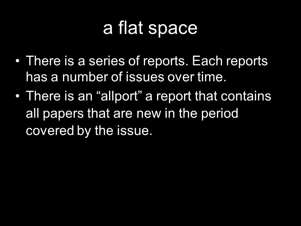 a flat space There is a series of reports. Each reports has a number of issues over time.