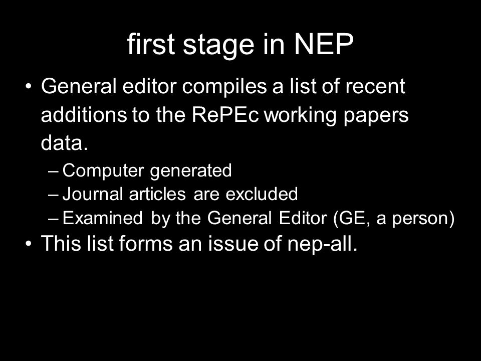 first stage in NEP General editor compiles a list of recent additions to the RePEc working papers data.
