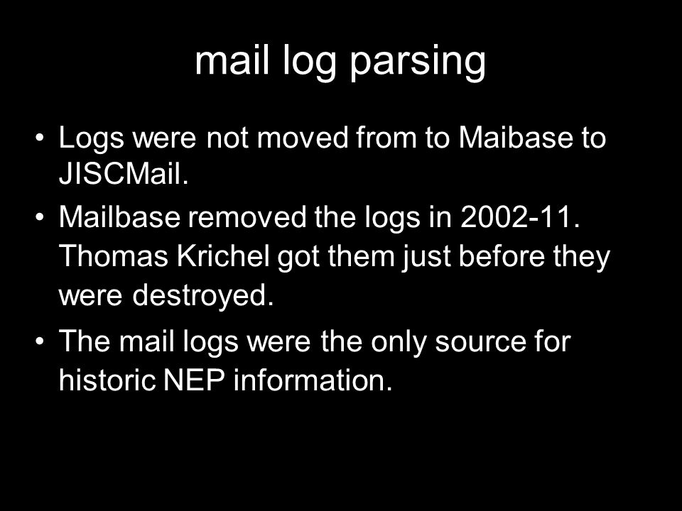 mail log parsing Logs were not moved from to Maibase to JISCMail.