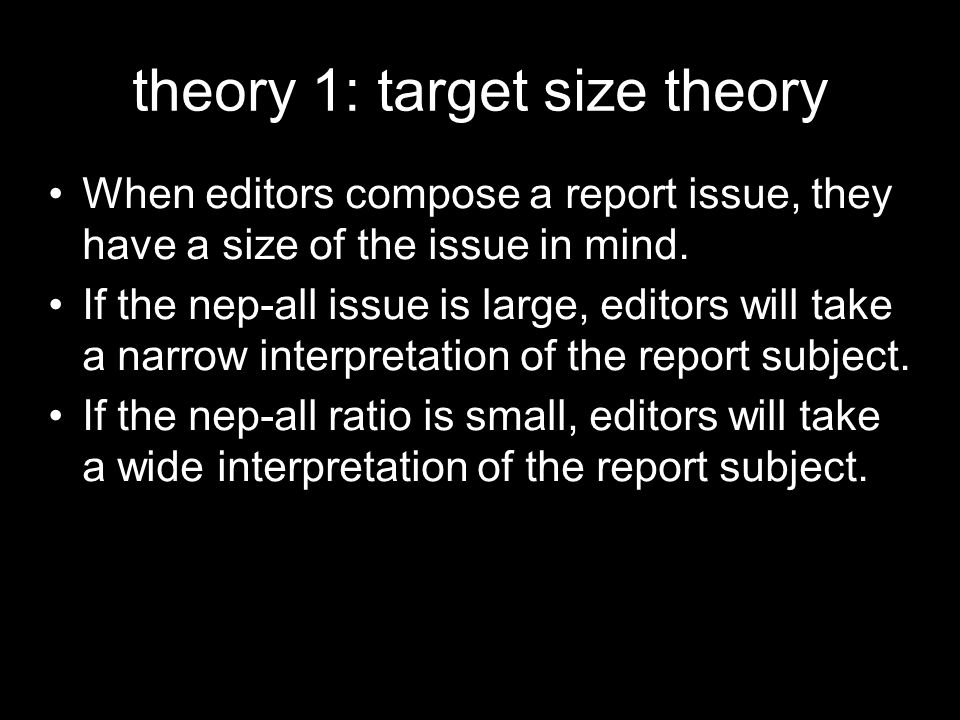 theory 1: target size theory