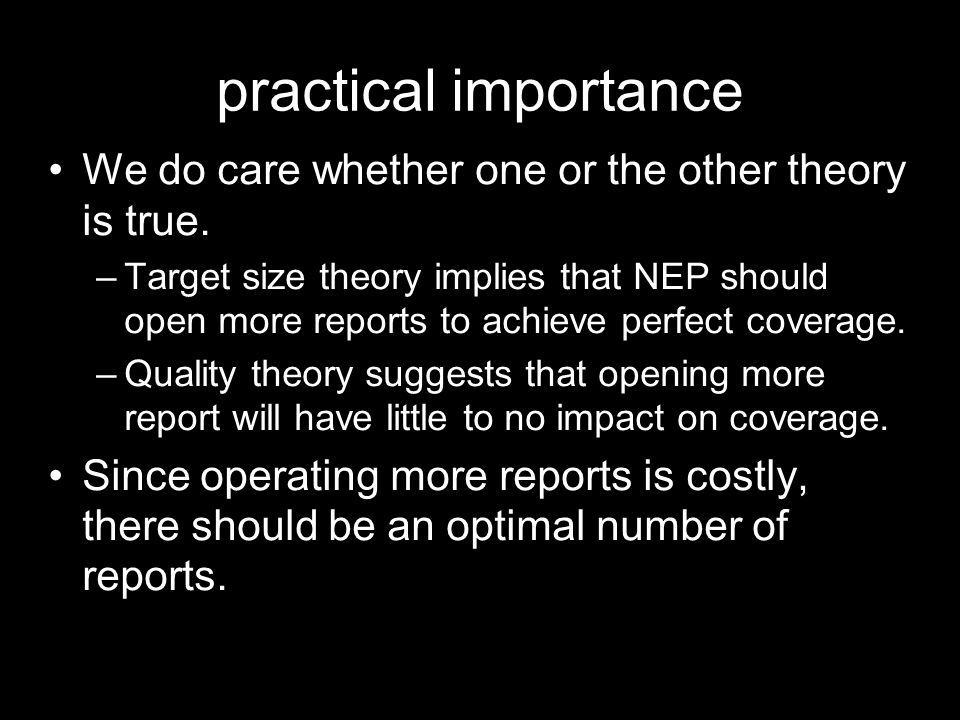 practical importance We do care whether one or the other theory is true.