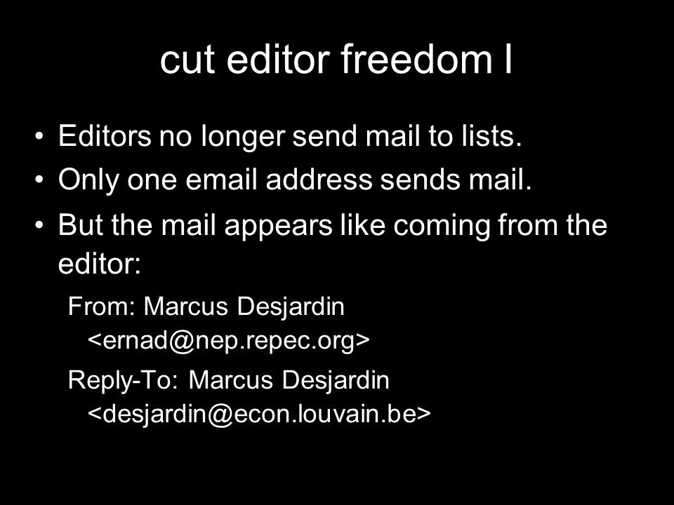 cut editor freedom I Editors no longer send mail to lists.