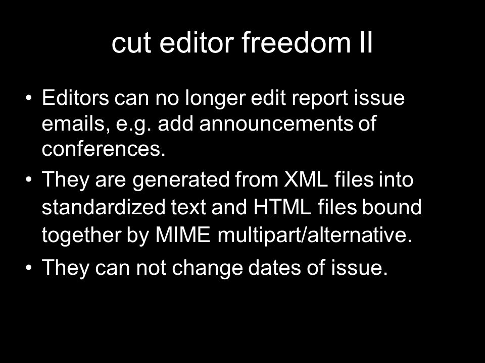 cut editor freedom II Editors can no longer edit report issue  s, e.g. add announcements of conferences.